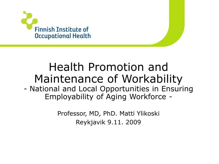 Health Promotion and Maintenance of Workability