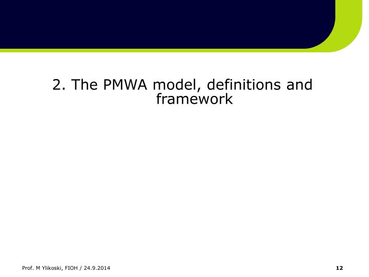 2. The PMWA model, definitions and framework