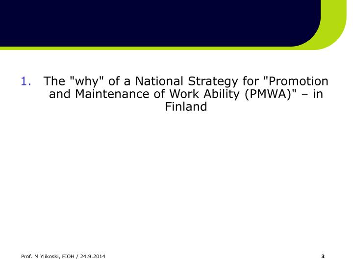 """The """"why"""" of a National Strategy for """"Promotion and Maintenance of Work Ability (PMWA)"""" – in Finland"""