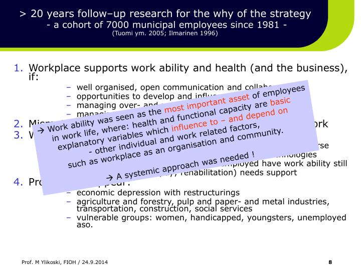> 20 years follow–up research for the why of the strategy