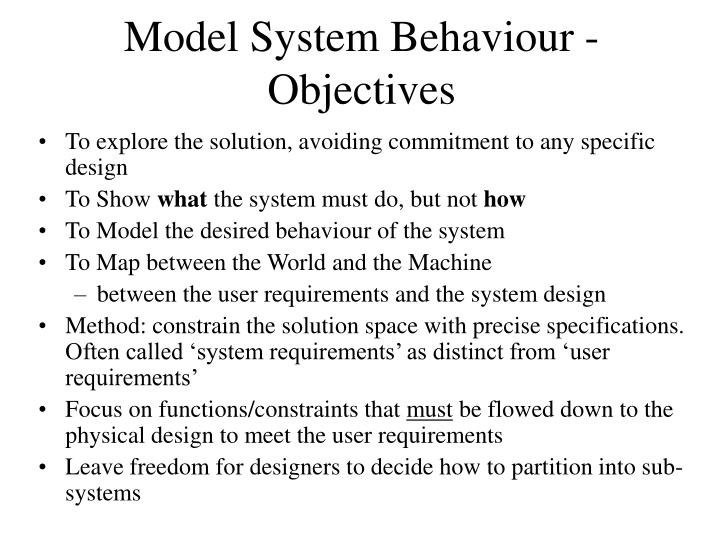 Model System Behaviour - Objectives
