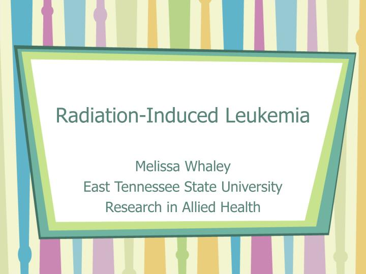 Radiation induced leukemia