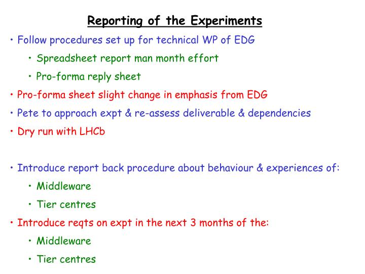 Reporting of the Experiments