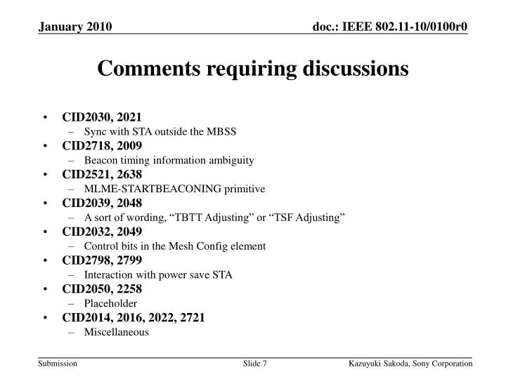 Comments requiring discussions
