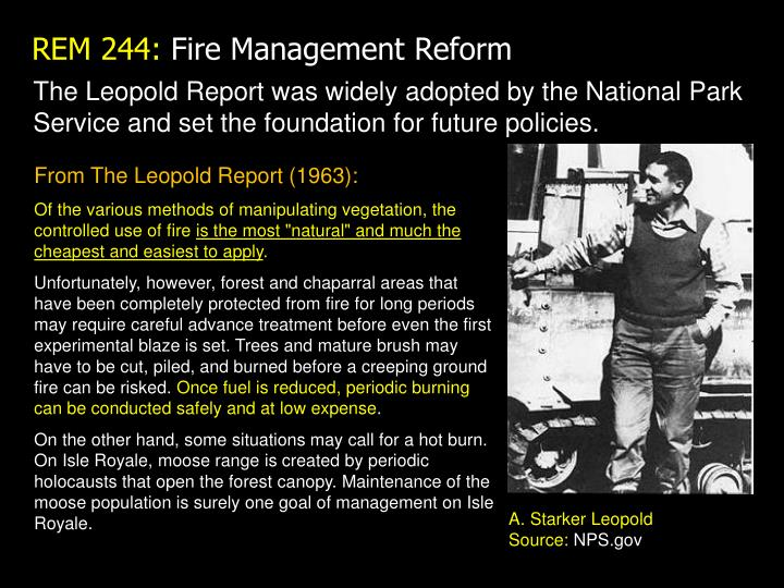 The Leopold Report was widely adopted by the National Park Service and set the foundation for future policies.