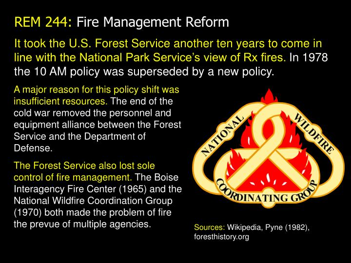 It took the U.S. Forest Service another ten years to come in line with the National Park Service's view of Rx fires.