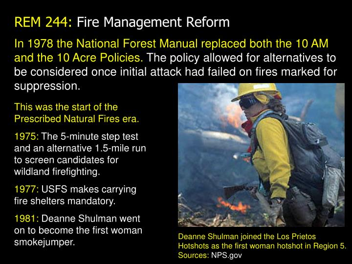 In 1978 the National Forest Manual replaced both the 10 AM and the 10 Acre Policies.
