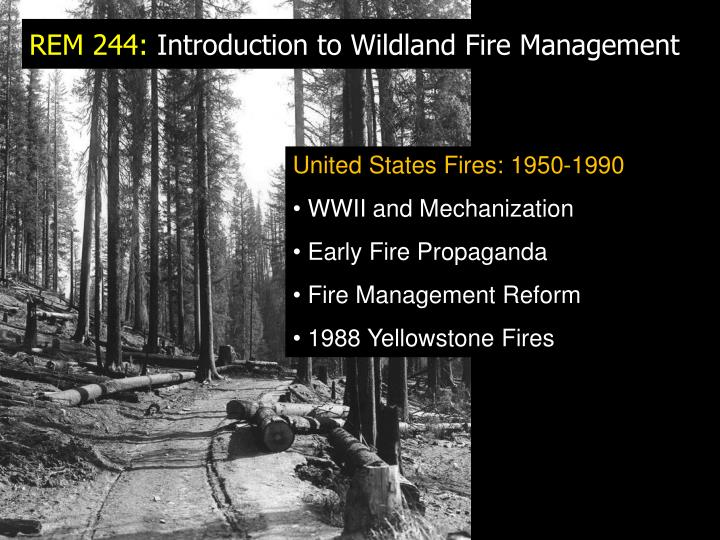 Rem 244 introduction to wildland fire management