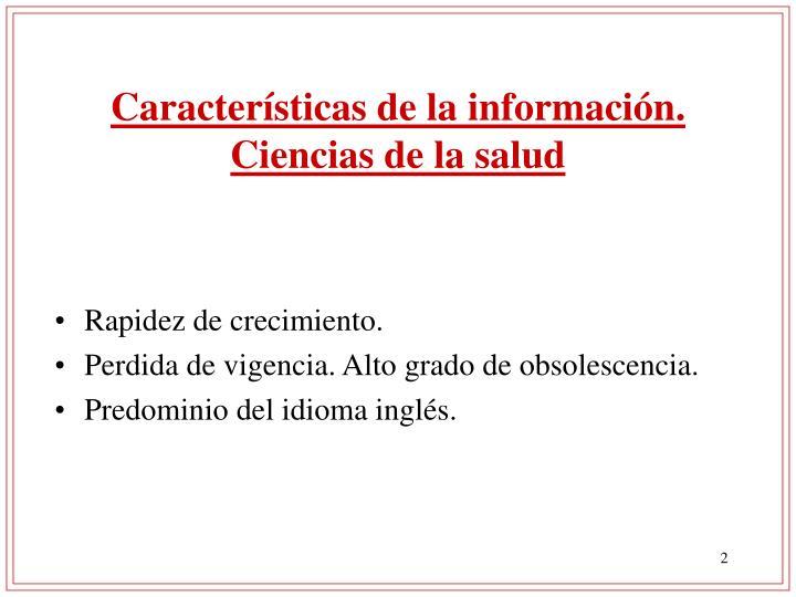Características de la información. Ciencias de la salud