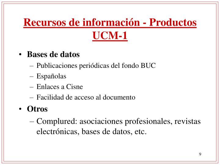 Recursos de información - Productos UCM-1
