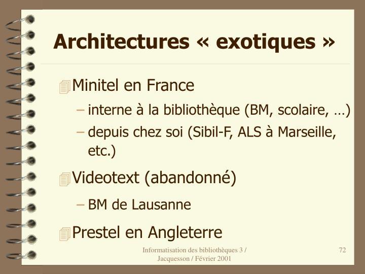 Architectures «exotiques»