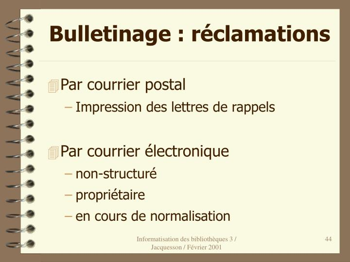 Bulletinage : réclamations