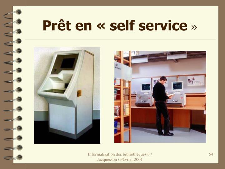 Prêt en «self service