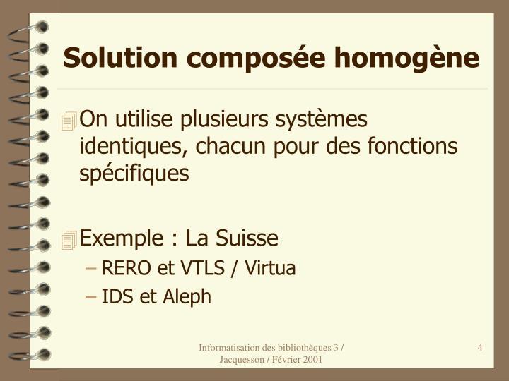 Solution composée homogène