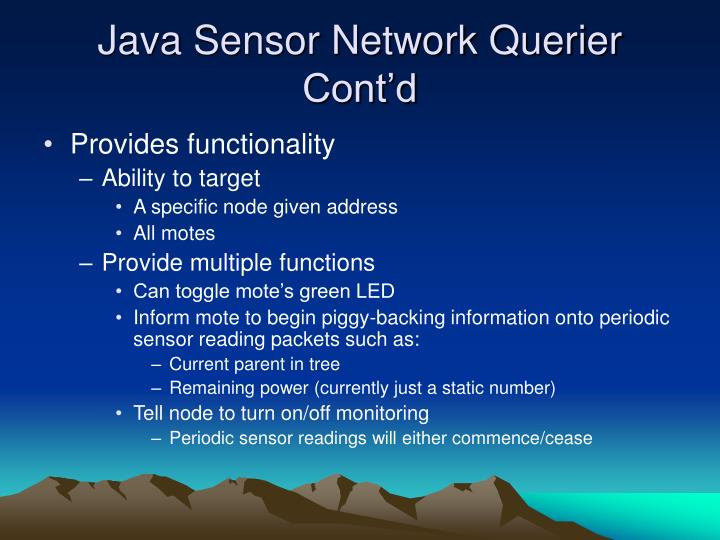 Java Sensor Network Querier Cont'd