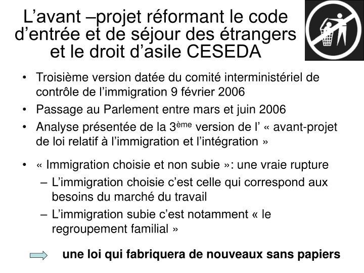 L'avant –projet réformant le code d'entrée et de séjour des étrangers et le droit d'asile CESEDA