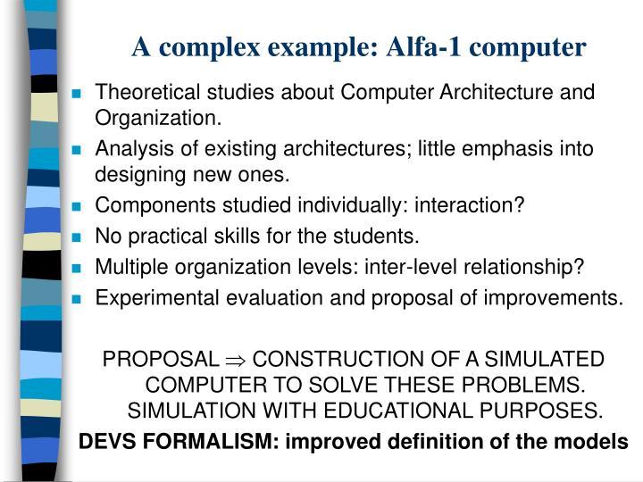 A complex example: Alfa-1 computer