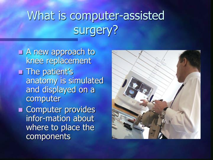 What is computer-assisted surgery?