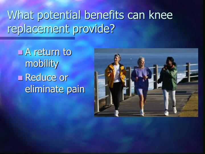 What potential benefits can knee replacement provide?