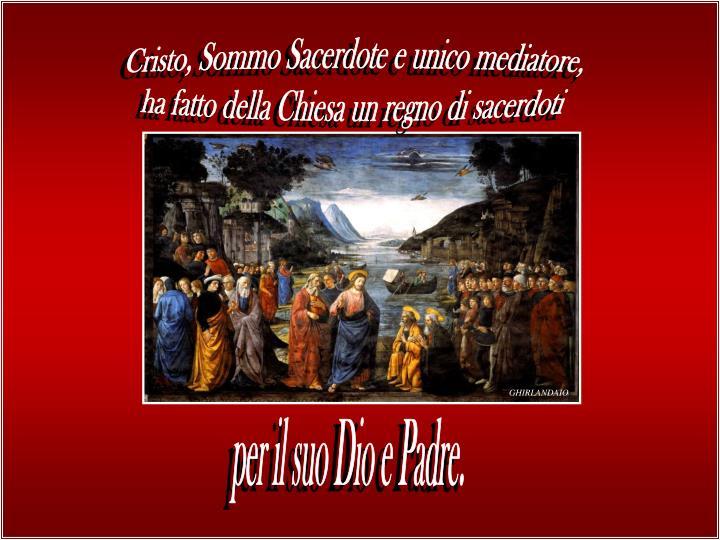 Cristo, Sommo Sacerdote e unico mediatore,