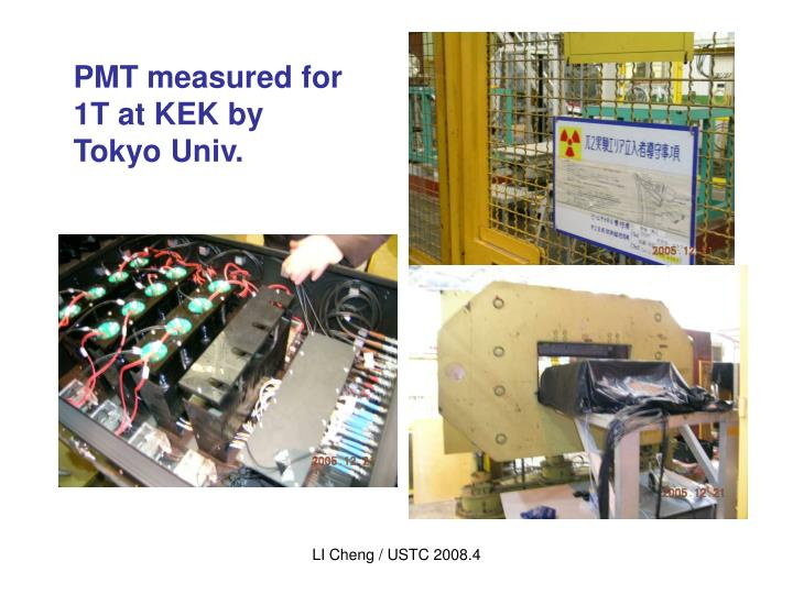 PMT measured for 1T at KEK by Tokyo Univ.