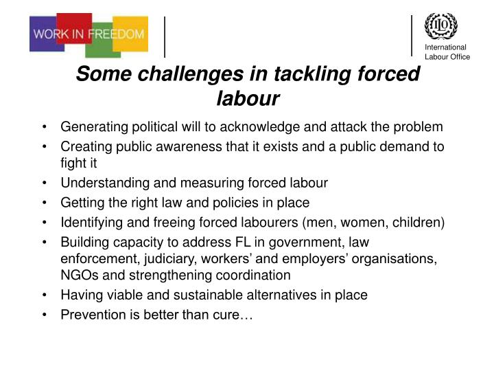 Some challenges in tackling forced labour