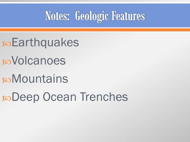 Notes:  Geologic Features