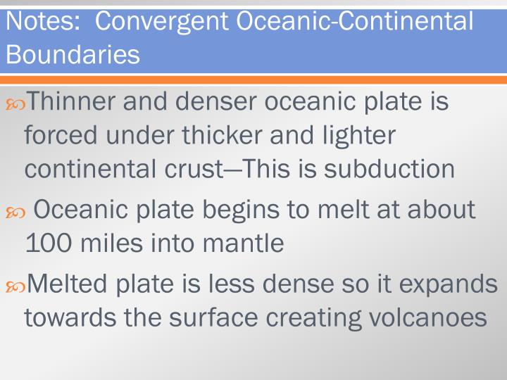 Notes:  Convergent Oceanic-Continental Boundaries