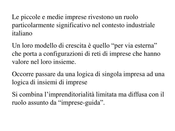 Le piccole e medie imprese rivestono un ruolo particolarmente significativo nel contesto industriale italiano