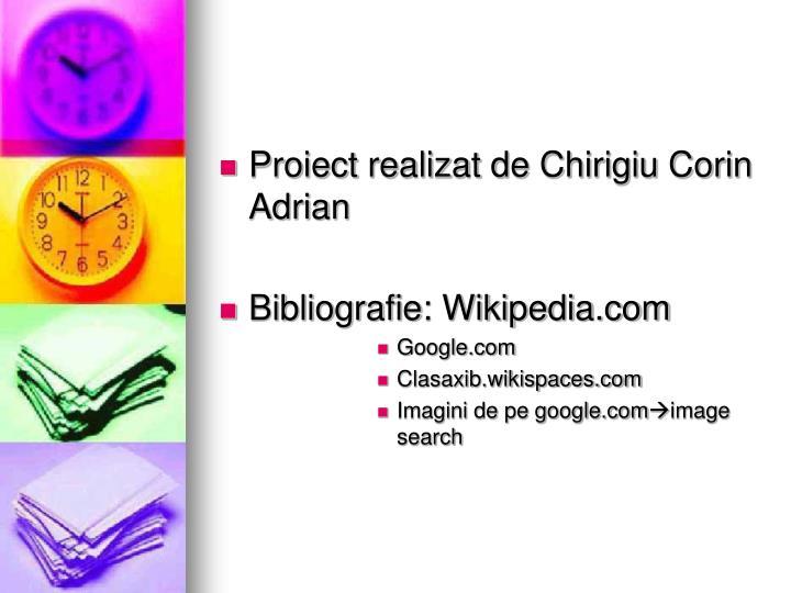 Proiect realizat de Chirigiu Corin Adrian