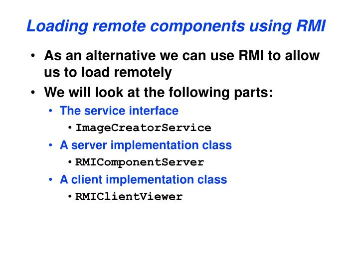 Loading remote components using RMI