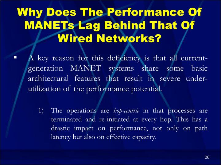 Why Does The Performance Of MANETs Lag Behind That Of Wired Networks?