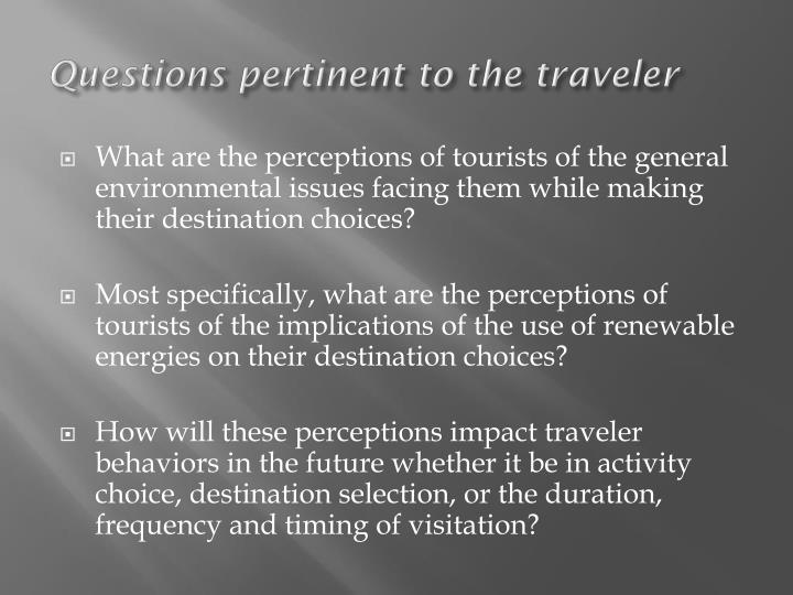 Questions pertinent to the traveler