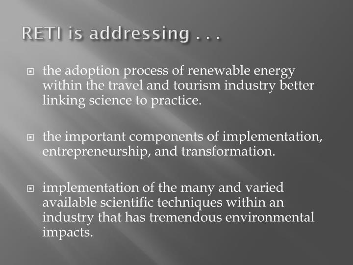 RETI is addressing . . .