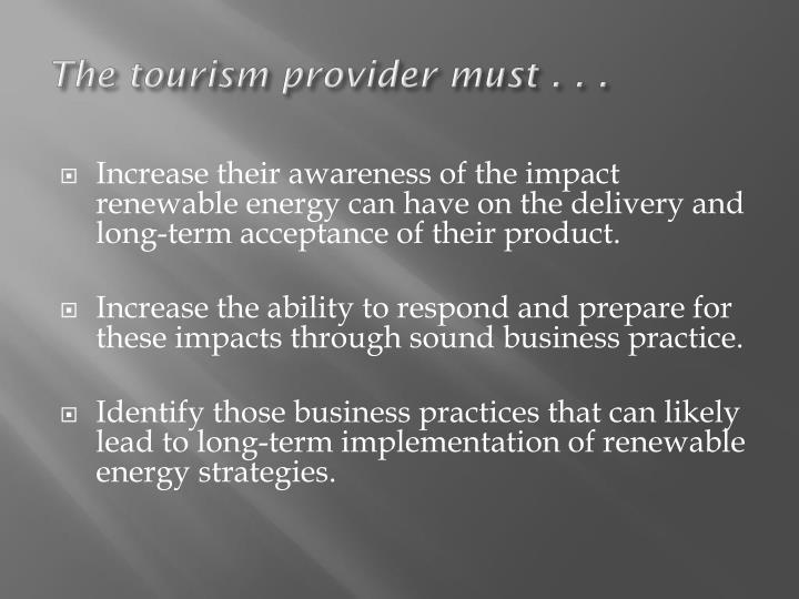 The tourism provider must . . .