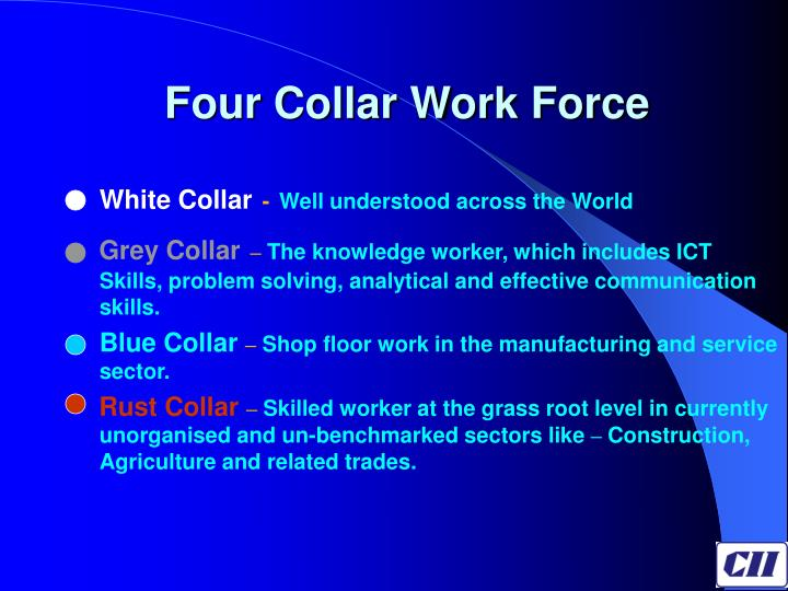 Four Collar Work Force