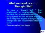 what we need is a thought shift