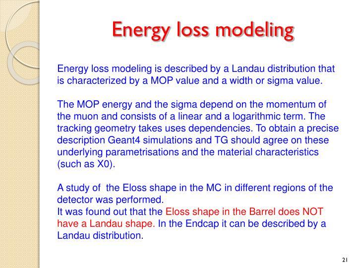 Energy loss modeling