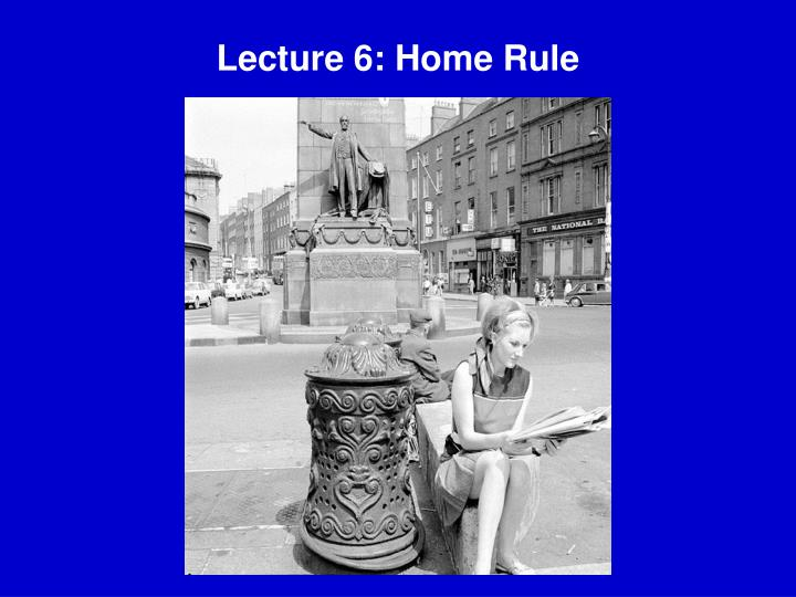Lecture 6 home rule