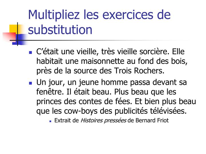Multipliez les exercices de substitution