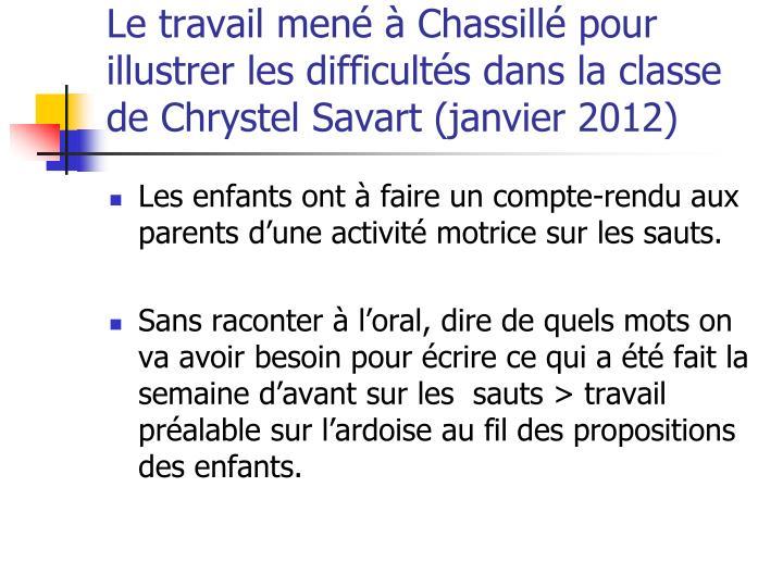 Le travail mené à Chassillé pour illustrer les difficultés dans la classe de Chrystel Savart (janvier 2012)