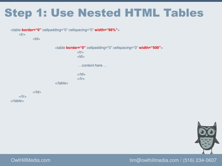 Step 1: Use Nested HTML Tables