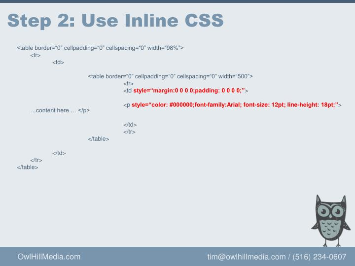 Step 2: Use Inline CSS