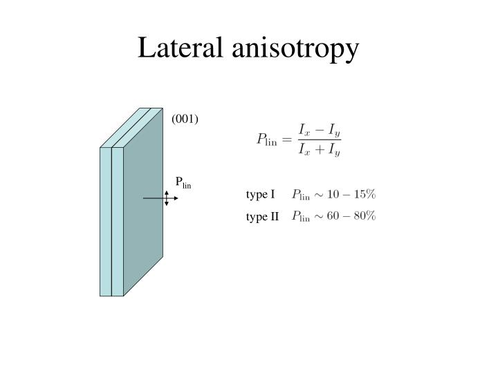 Lateral anisotropy