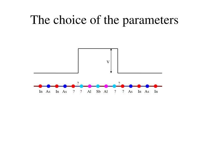 The choice of the parameters