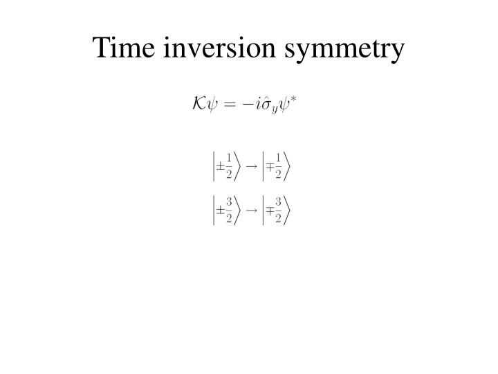 Time inversion symmetry