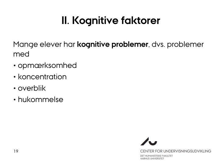 II. Kognitive faktorer