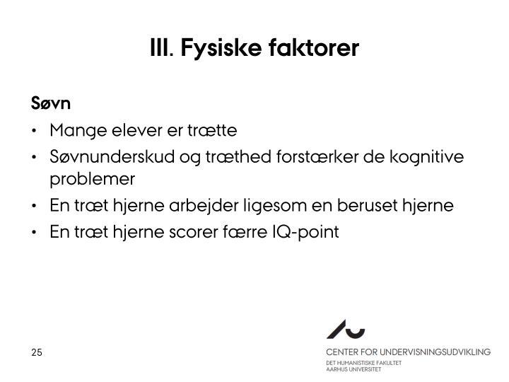 III. Fysiske faktorer