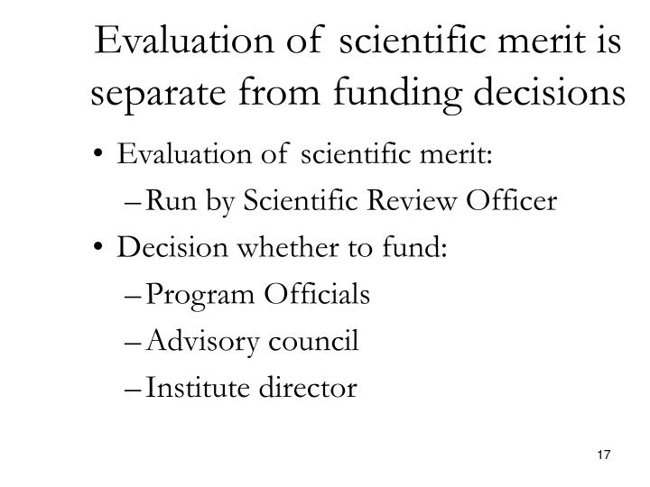 Evaluation of scientific merit is separate from funding decisions