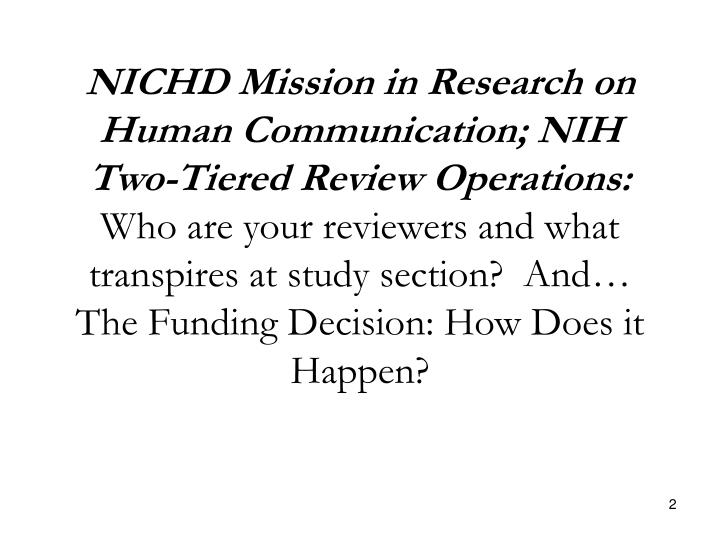 NICHD Mission in Research on Human Communication; NIH Two-Tiered Review Operations:
